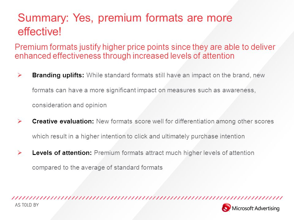 Premium formats justify higher price points since they are able to deliver enhanced effectiveness through increased levels of attention  Branding upl