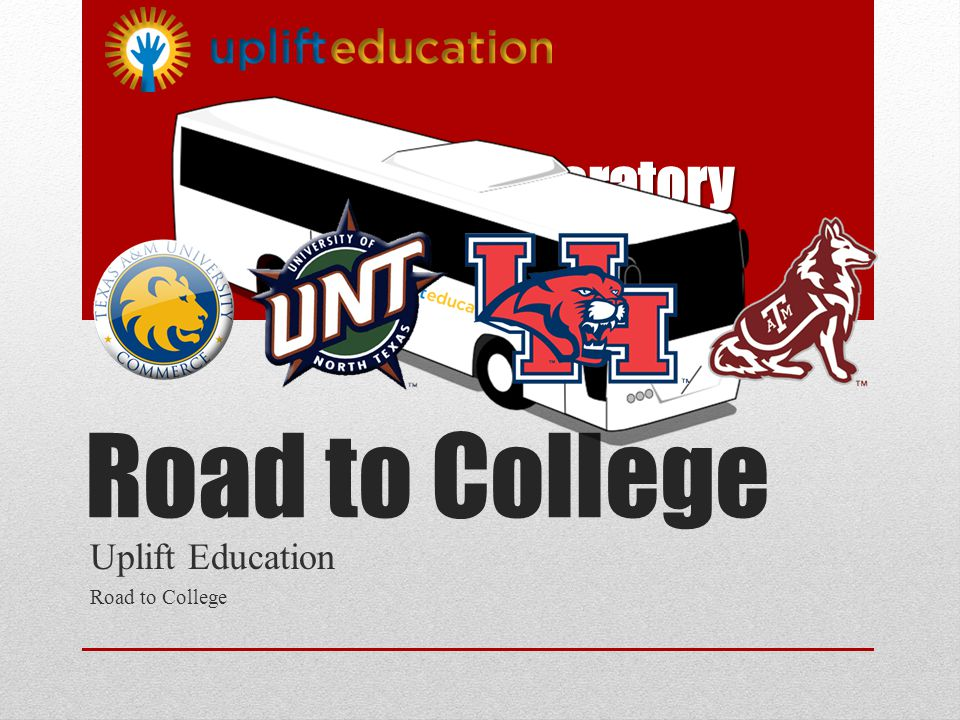 Road to College Uplift Education Road to College ______Preparatory