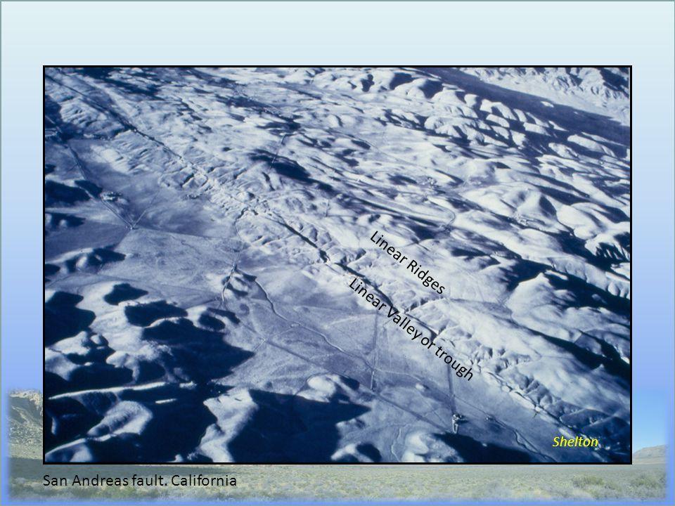 Shelton Linear Ridges Linear Valley or trough San Andreas fault. California