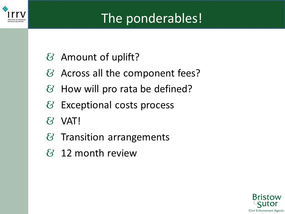 The ponderables. Amount of uplift. Across all the component fees.
