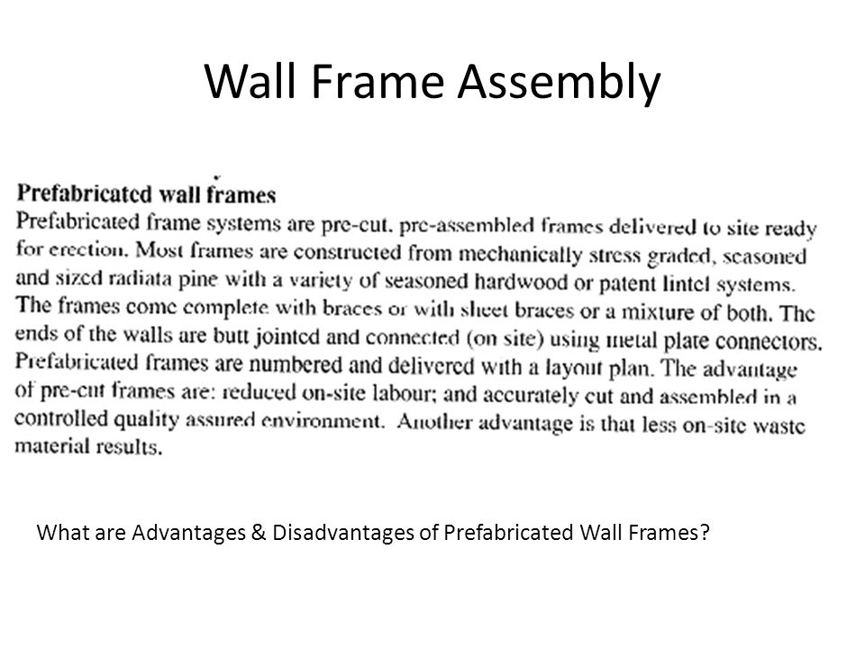 Wall Frame Assembly What are Advantages & Disadvantages of Prefabricated Wall Frames?