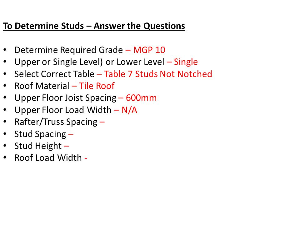 To Determine Studs – Answer the Questions Determine Required Grade – MGP 10 Upper or Single Level) or Lower Level – Single Select Correct Table – Tabl