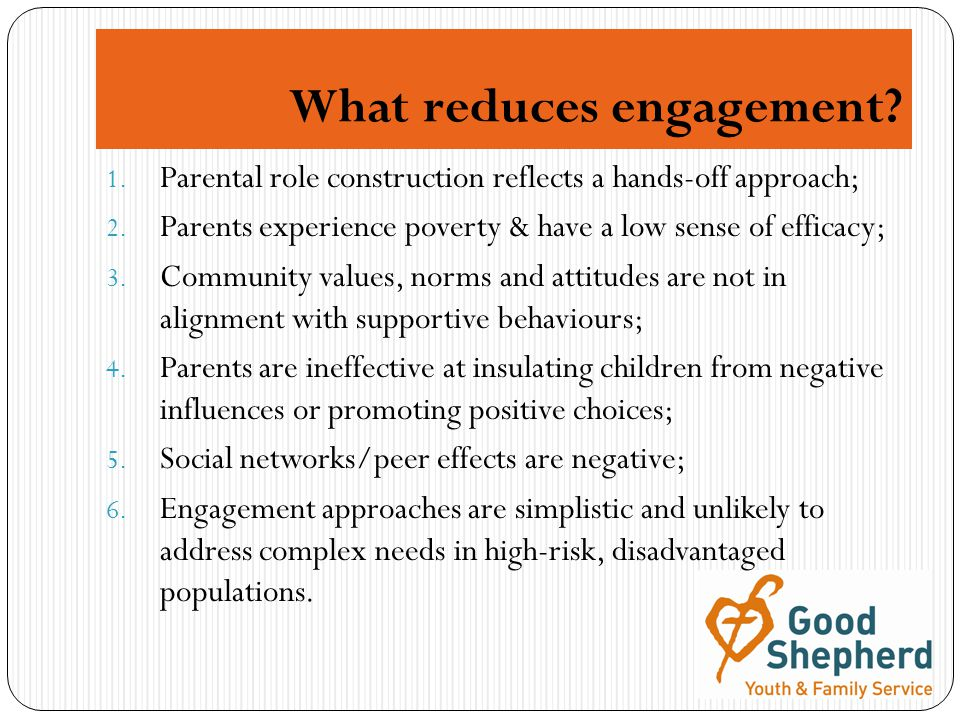 What reduces engagement. 1. Parental role construction reflects a hands-off approach; 2.