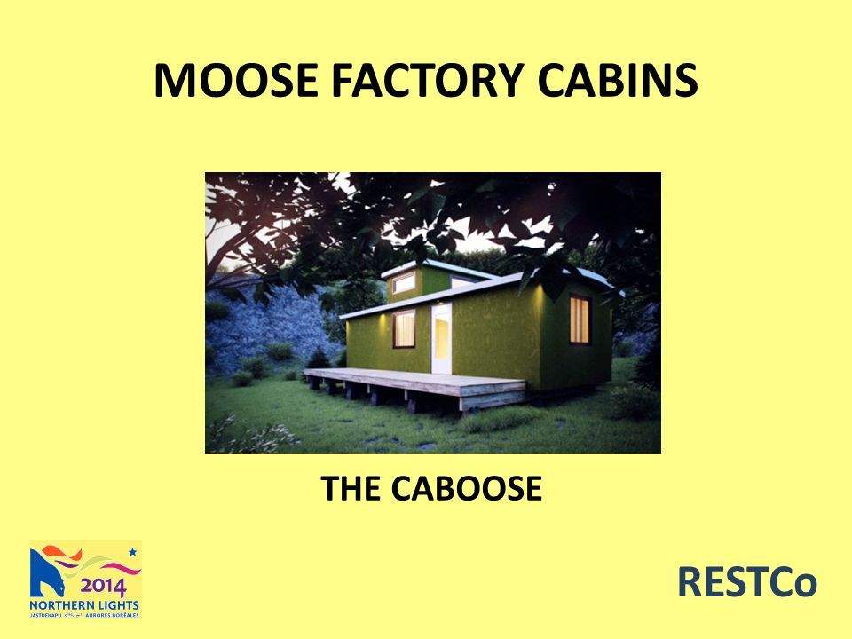 MOOSE FACTORY CABINS THE CABOOSE RESTCo