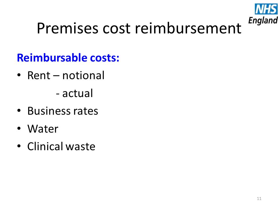 Premises cost reimbursement Reimbursable costs: Rent – notional - actual Business rates Water Clinical waste 11