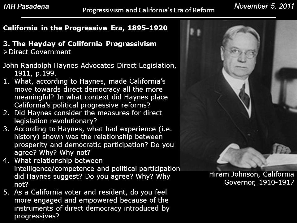 John Randolph Haynes Advocates Direct Legislation, 1911, p.199. 1.What, according to Haynes, made California's move towards direct democracy all the m