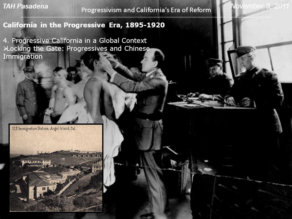 California in the Progressive Era, 1895-1920 4. Progressive California in a Global Context  Locking the Gate: Progressives and Chinese Immigration TA