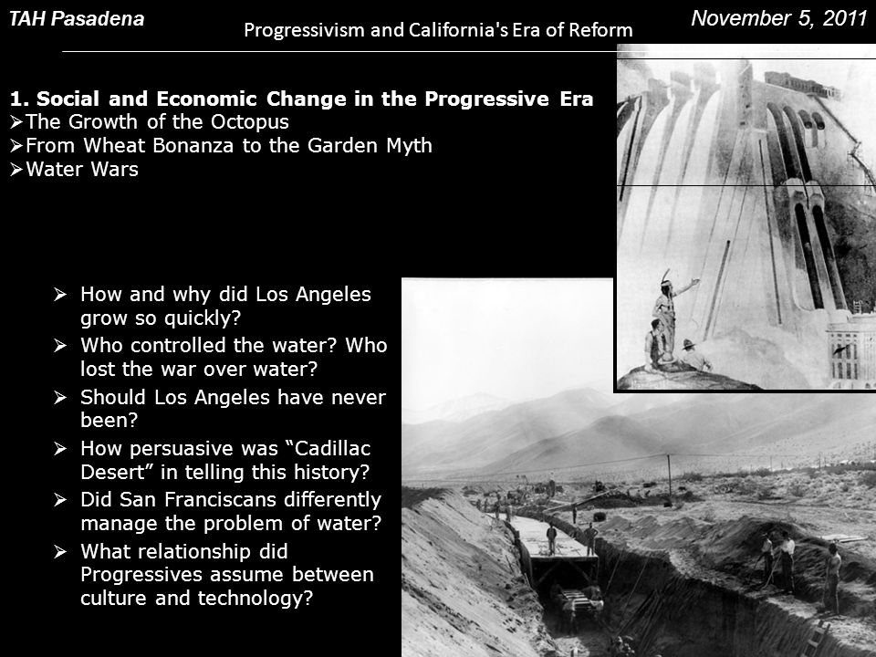  How and why did Los Angeles grow so quickly?  Who controlled the water? Who lost the war over water?  Should Los Angeles have never been?  How pe