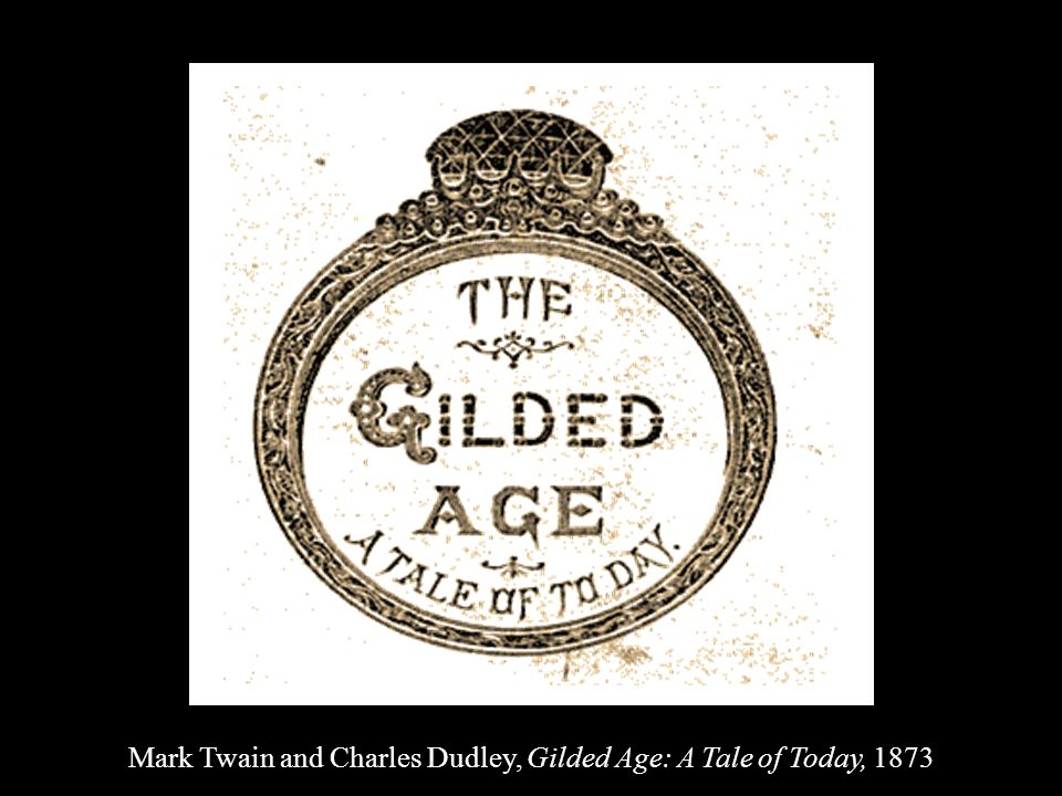 Mark Twain and Charles Dudley, Gilded Age: A Tale of Today, 1873