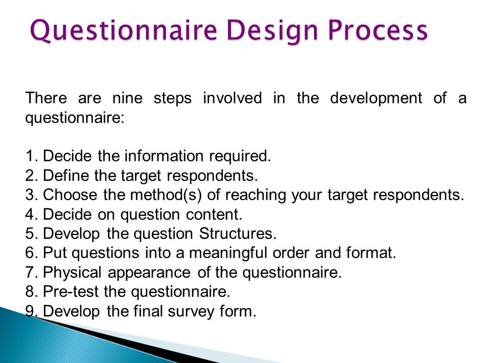 There are nine steps involved in the development of a questionnaire: 1.
