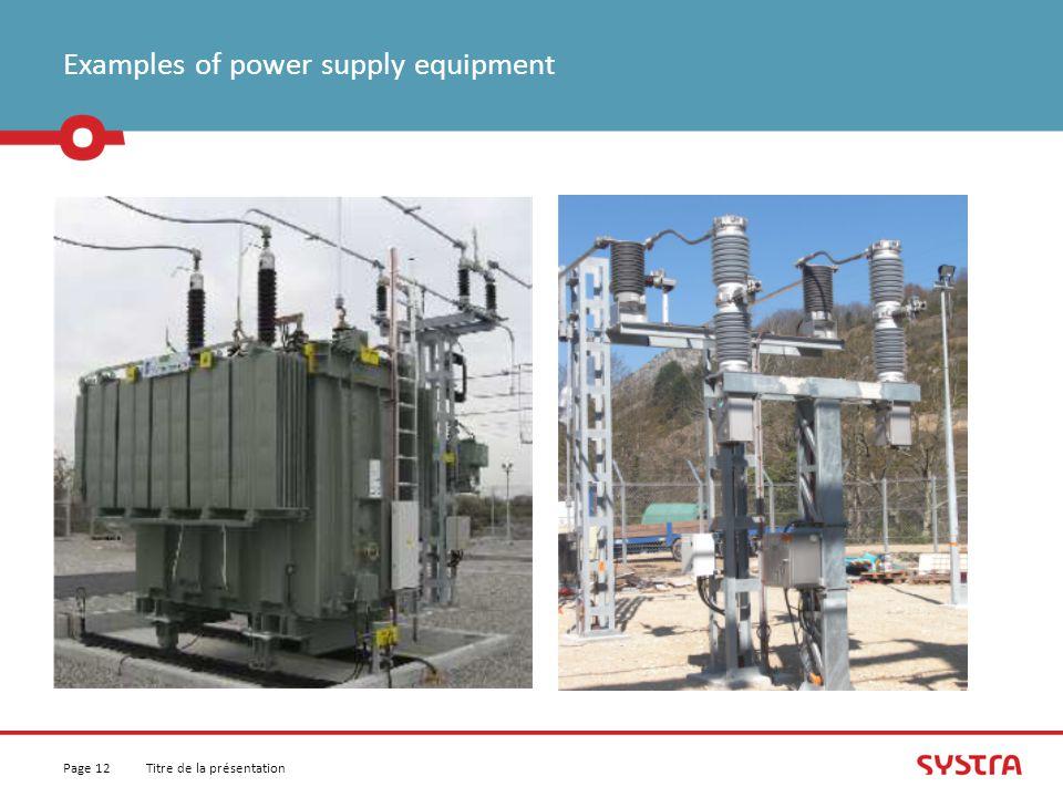 Examples of power supply equipment Titre de la présentationPage 12