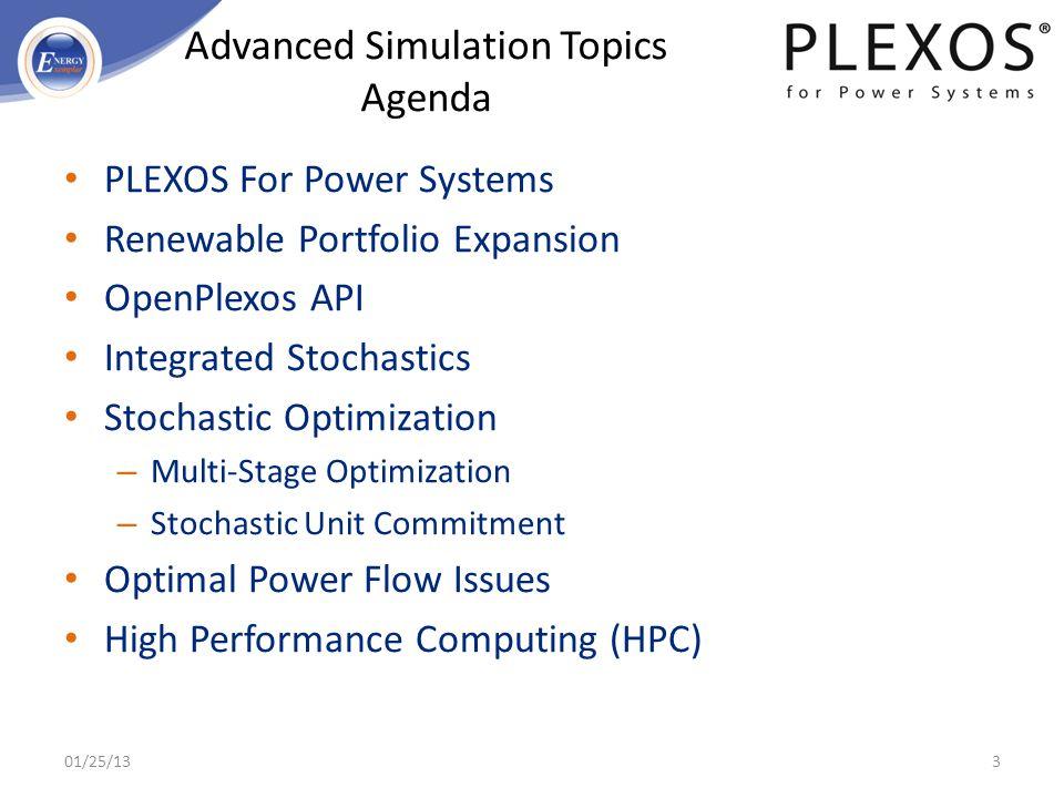 PLEXOS For Power Systems Renewable Portfolio Expansion OpenPlexos API Integrated Stochastics Stochastic Optimization – Multi-Stage Optimization – Stoc