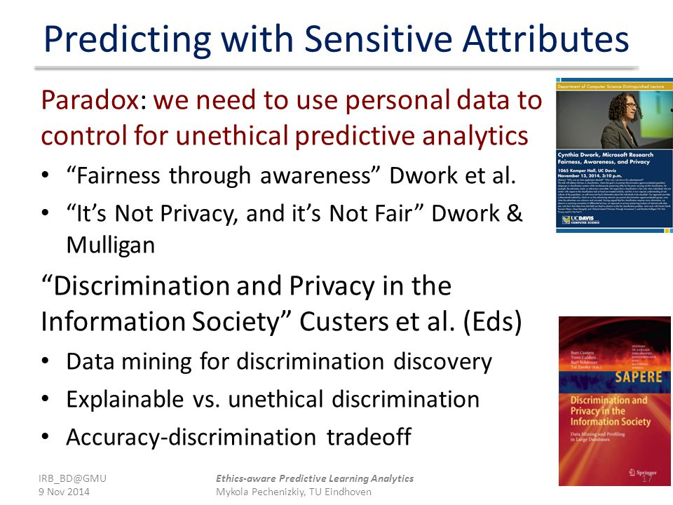 "Predicting with Sensitive Attributes Paradox: we need to use personal data to control for unethical predictive analytics ""Fairness through awareness"""