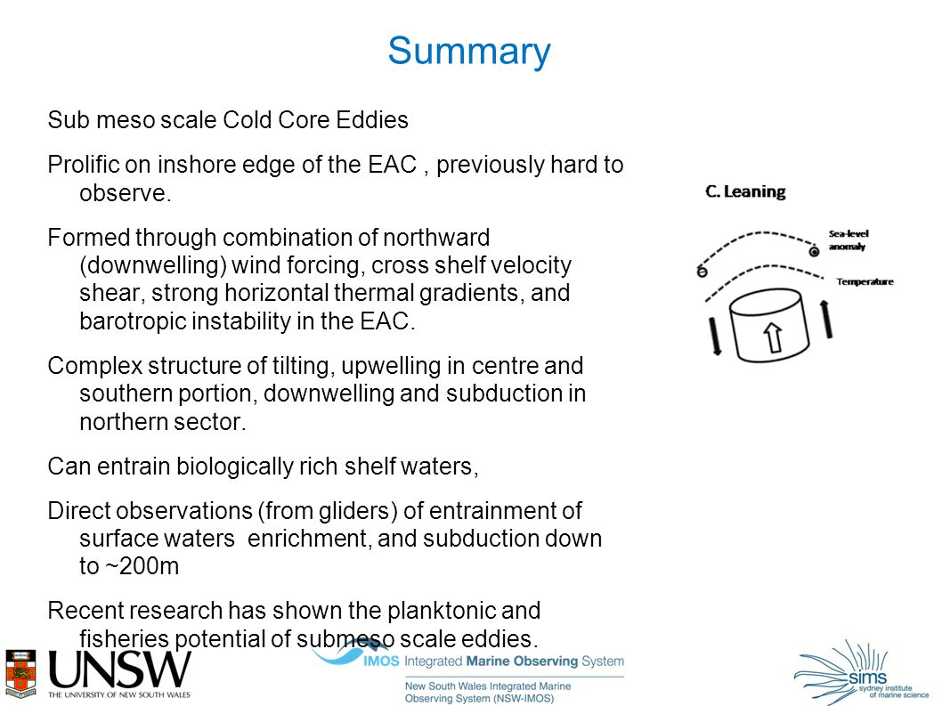 Summary Sub meso scale Cold Core Eddies Prolific on inshore edge of the EAC, previously hard to observe.