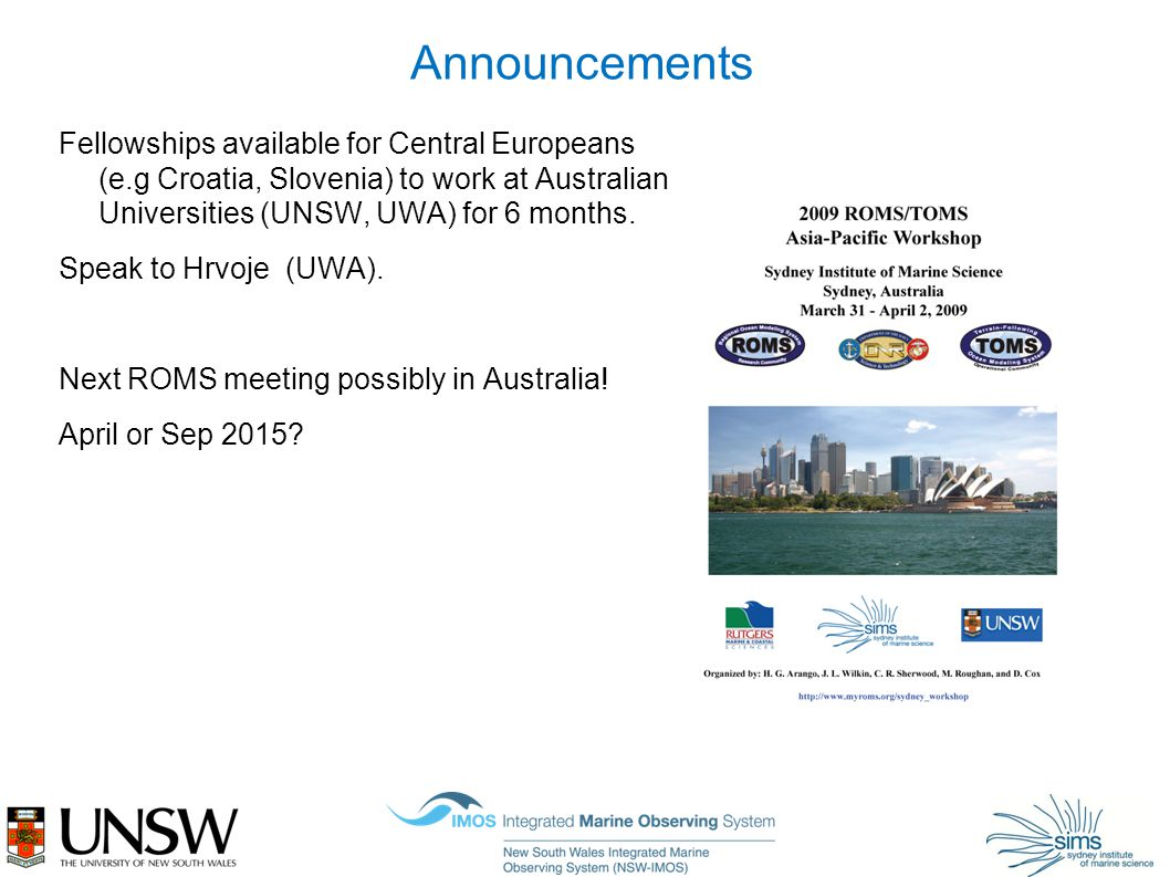 Announcements Fellowships available for Central Europeans (e.g Croatia, Slovenia) to work at Australian Universities (UNSW, UWA) for 6 months.