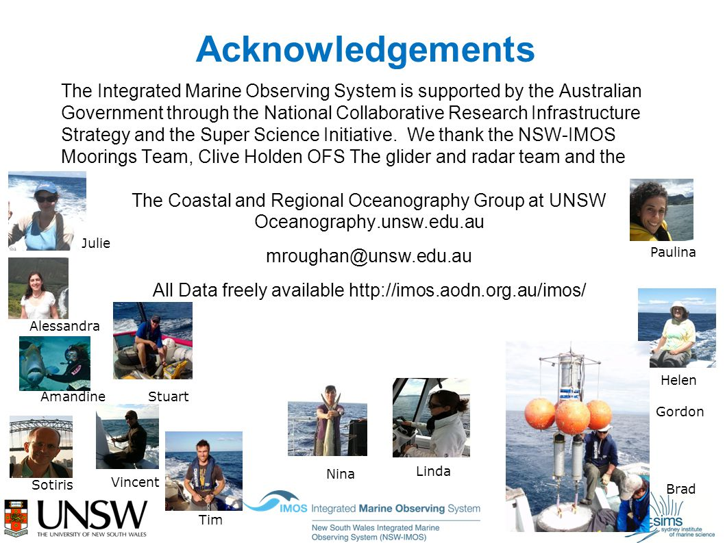 Acknowledgements The Integrated Marine Observing System is supported by the Australian Government through the National Collaborative Research Infrastructure Strategy and the Super Science Initiative.