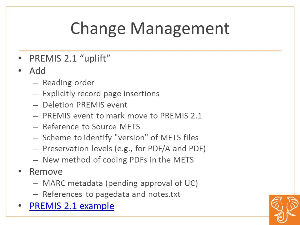 """Change Management PREMIS 2.1 """"uplift"""" Add – Reading order – Explicitly record page insertions – Deletion PREMIS event – PREMIS event to mark move to P"""