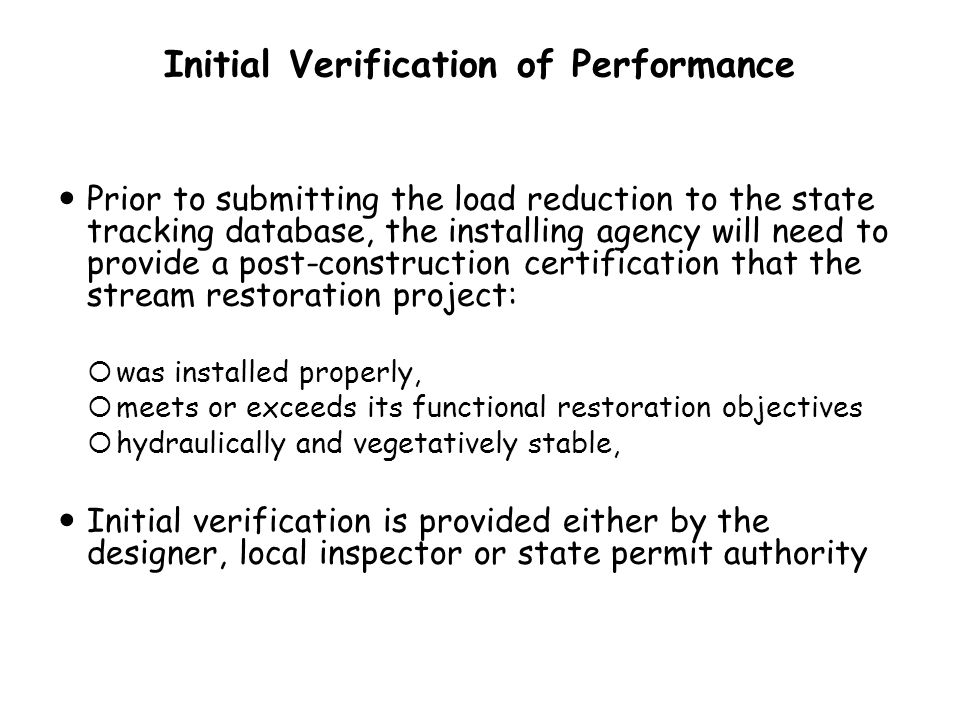 Initial Verification of Performance Prior to submitting the load reduction to the state tracking database, the installing agency will need to provide