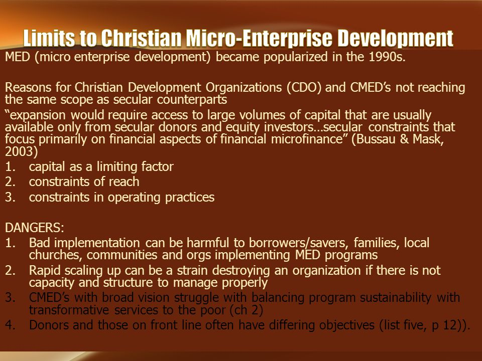 MED (micro enterprise development) became popularized in the 1990s. Reasons for Christian Development Organizations (CDO) and CMED's not reaching the