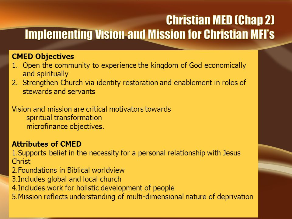 CMED Objectives 1.Open the community to experience the kingdom of God economically and spiritually 2.Strengthen Church via identity restoration and en