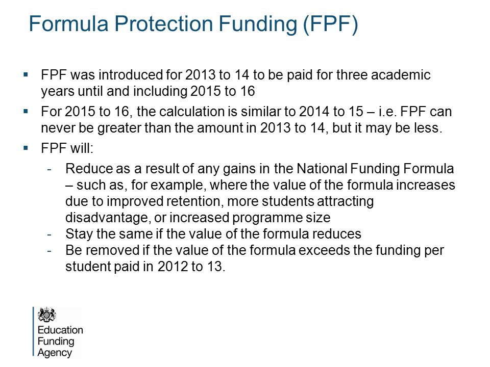  FPF was introduced for 2013 to 14 to be paid for three academic years until and including 2015 to 16  For 2015 to 16, the calculation is similar to