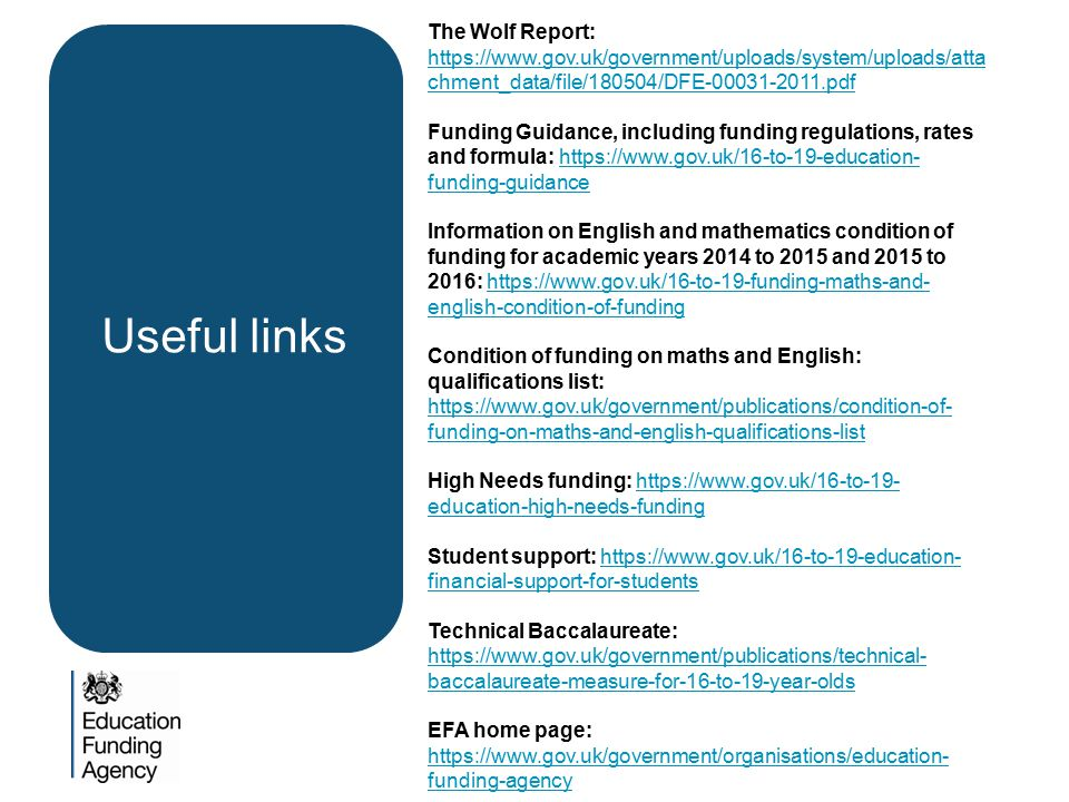 Useful links The Wolf Report: https://www.gov.uk/government/uploads/system/uploads/atta chment_data/file/180504/DFE-00031-2011.pdf https://www.gov.uk/