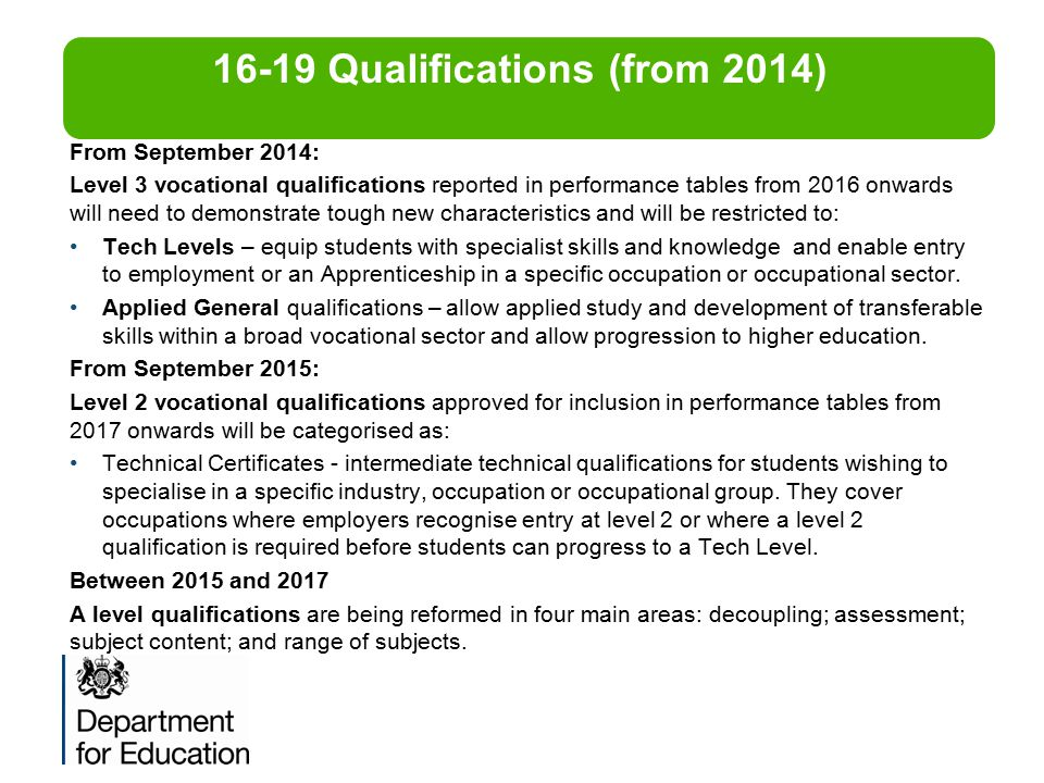 From September 2014: Level 3 vocational qualifications reported in performance tables from 2016 onwards will need to demonstrate tough new characteris