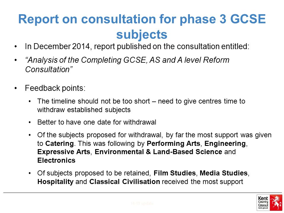 "Report on consultation for phase 3 GCSE subjects In December 2014, report published on the consultation entitled: ""Analysis of the Completing GCSE, AS"