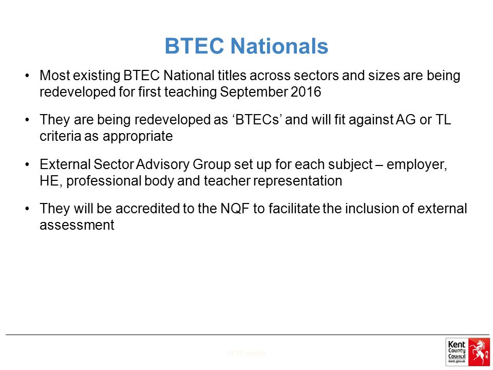 BTEC Nationals Most existing BTEC National titles across sectors and sizes are being redeveloped for first teaching September 2016 They are being rede