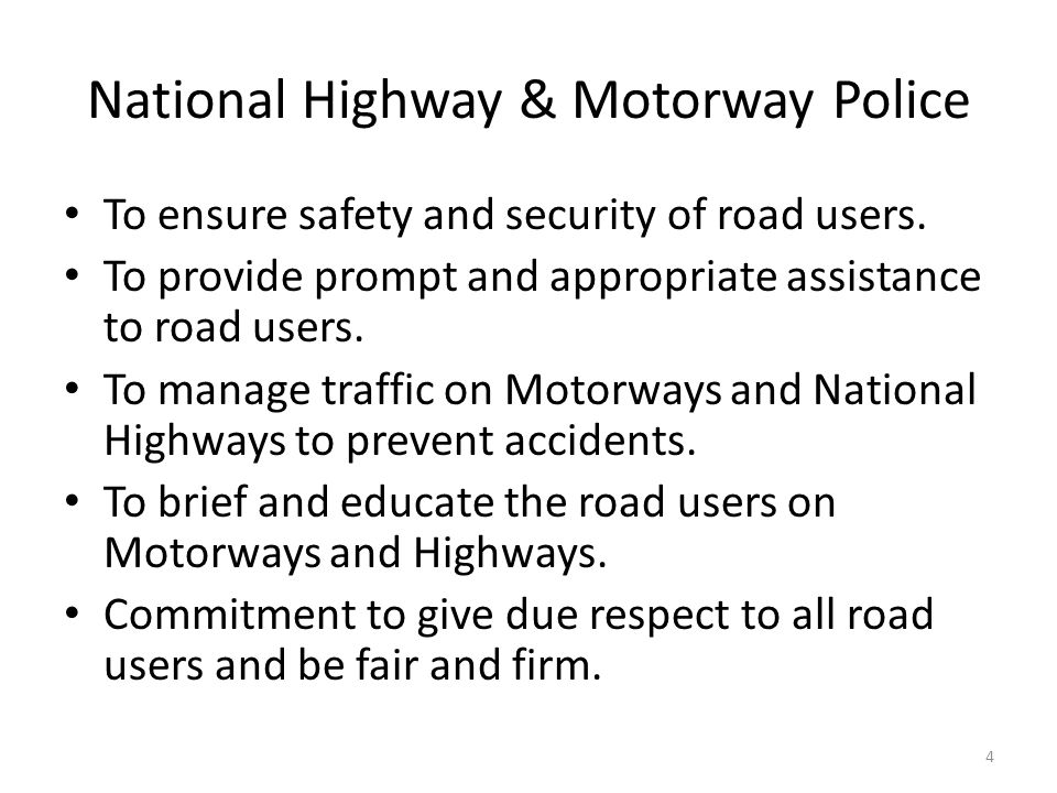 National Highway & Motorway Police To ensure safety and security of road users.