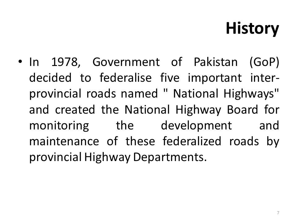 Mission StatementTo secure delivery of efficient, reliable, safe and environment friendly National Highway network with the view to improve quality of life in Pakistan.