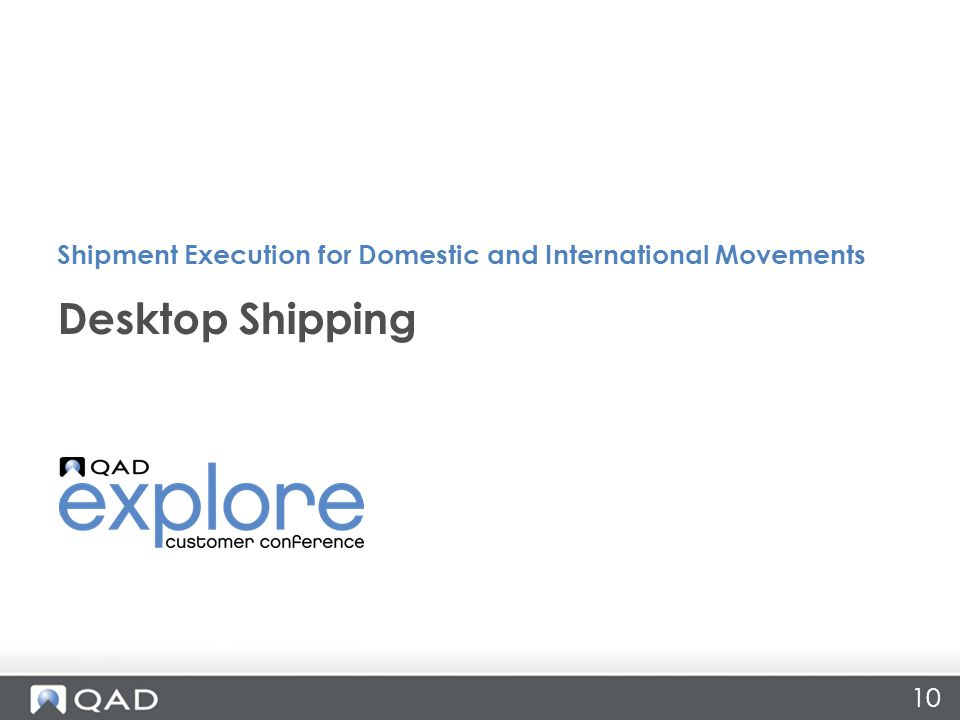 10 Desktop Shipping Shipment Execution for Domestic and International Movements