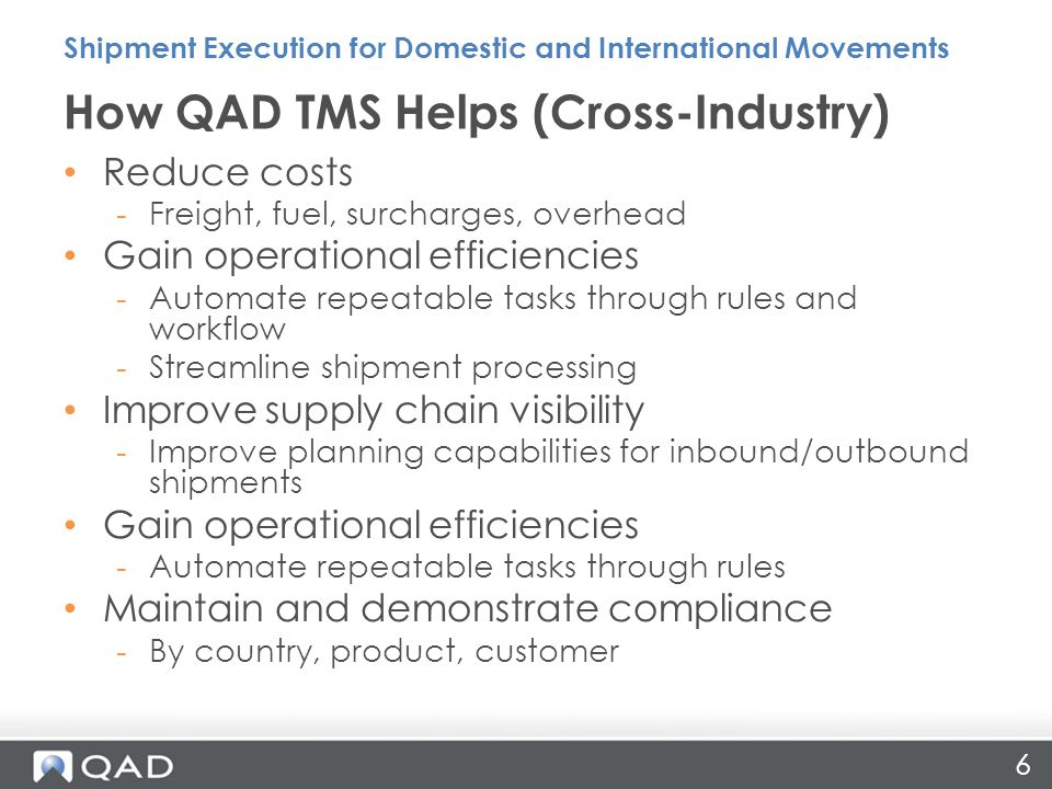 27 Mark McMonagle VP Solutions Engineer Operations Precision Software omc@qad.com Questions & Answers Shipment Execution for Domestic and International Movements