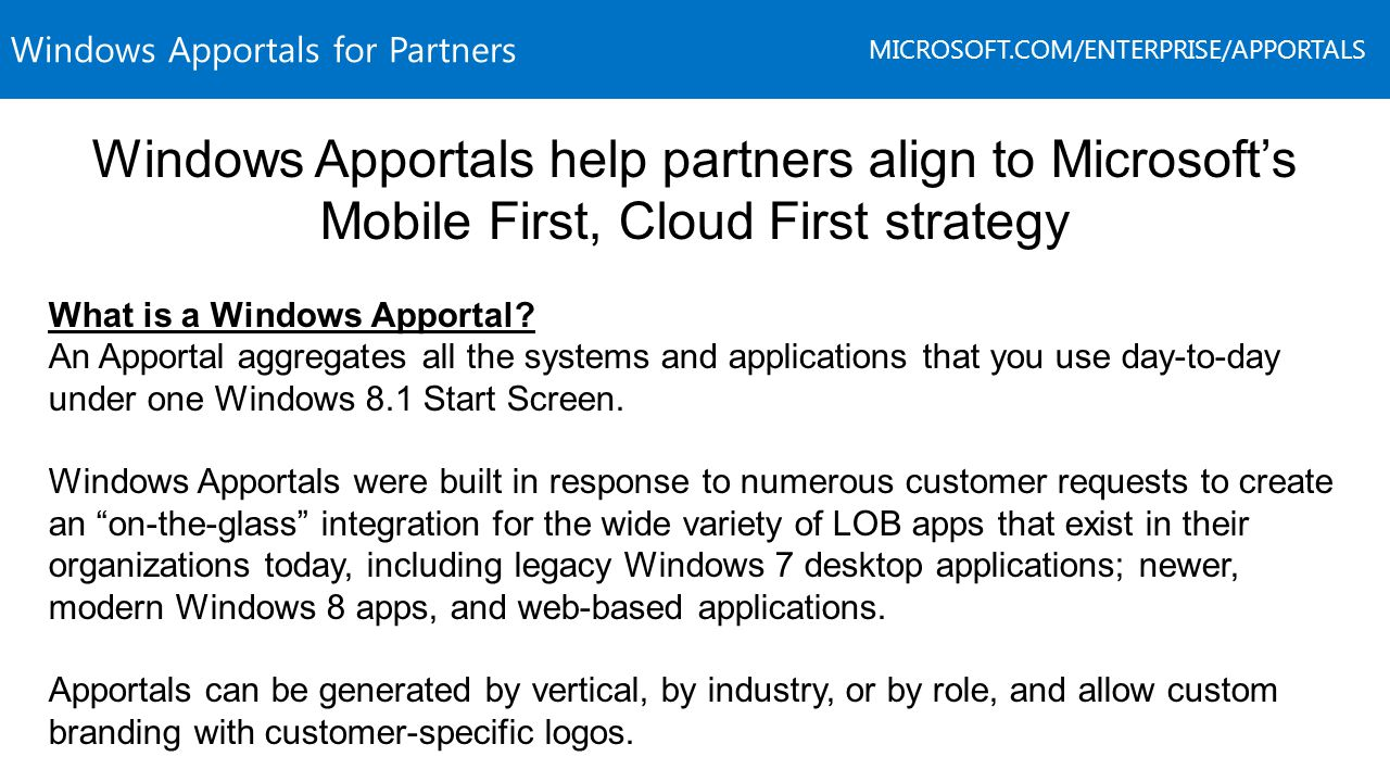 Windows Apportals help partners align to Microsoft's Mobile First, Cloud First strategy What is a Windows Apportal.