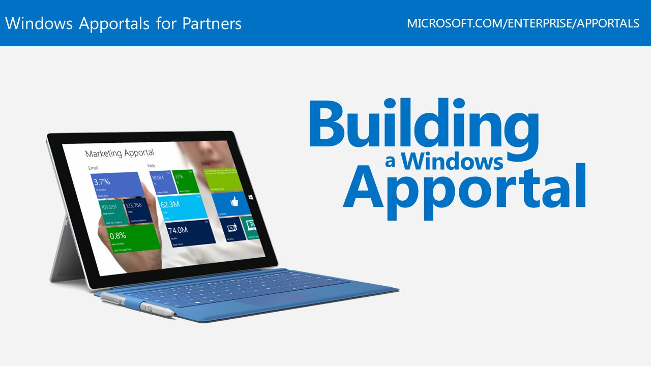 Windows Apportals for Partners MICROSOFT.COM/ENTERPRISE/APPORTALS 1.