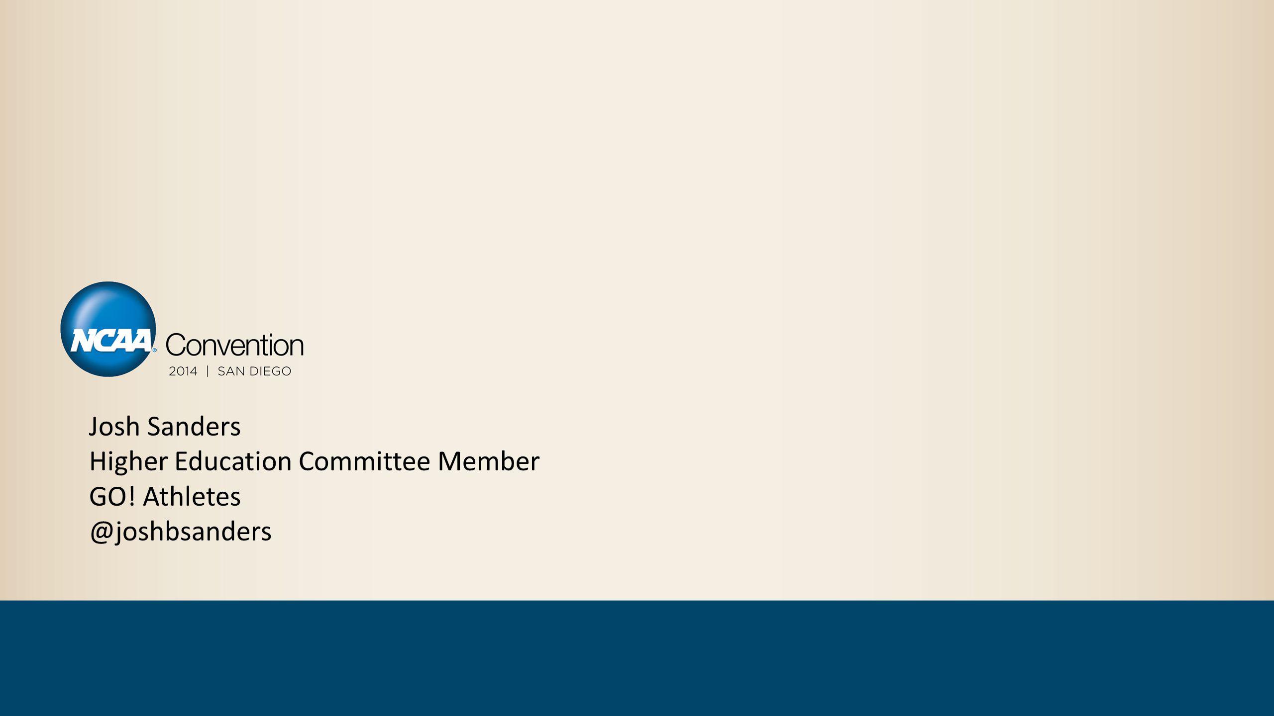 Josh Sanders Higher Education Committee Member GO! Athletes @joshbsanders
