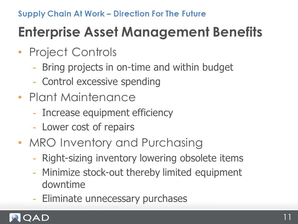 11 Project Controls - Bring projects in on-time and within budget - Control excessive spending Plant Maintenance - Increase equipment efficiency - Low