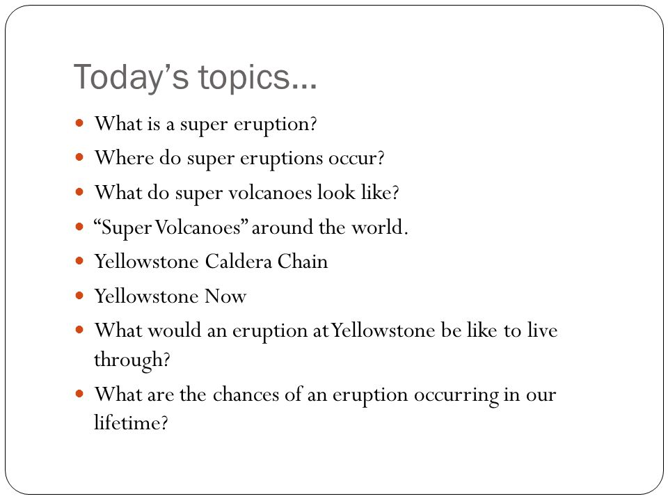 What is a super eruption.You may know about super eruptions under the term supervolcano .