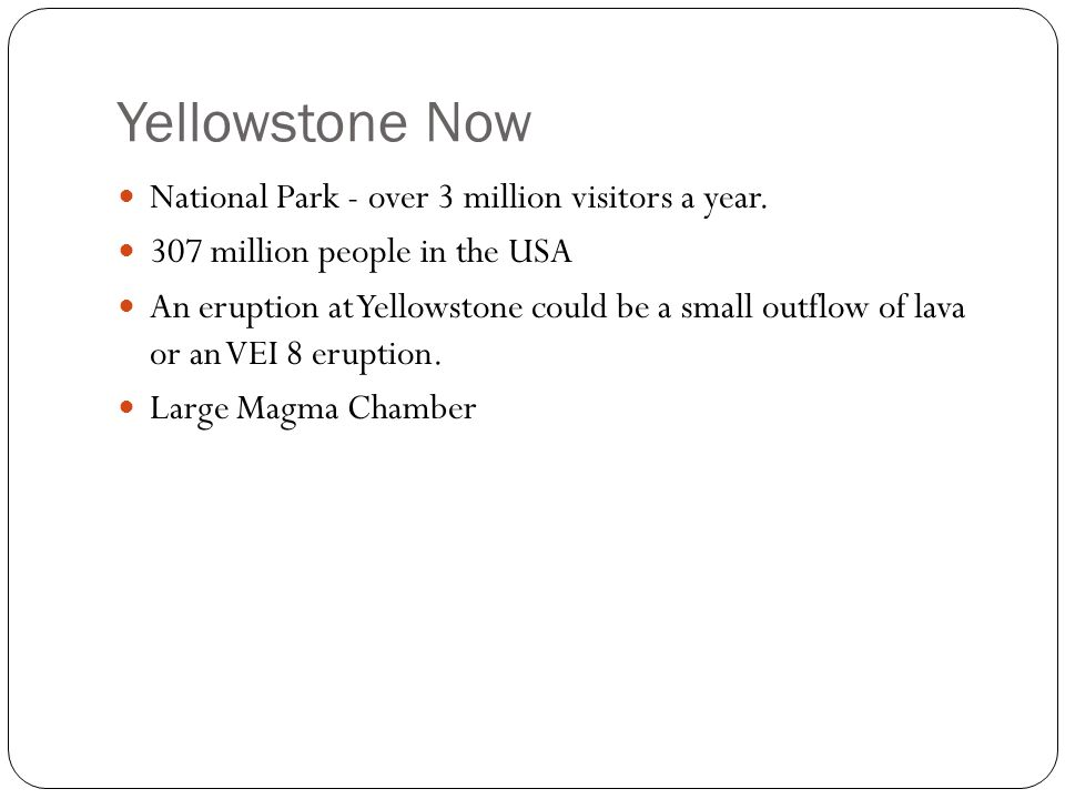 Yellowstone Now National Park - over 3 million visitors a year.