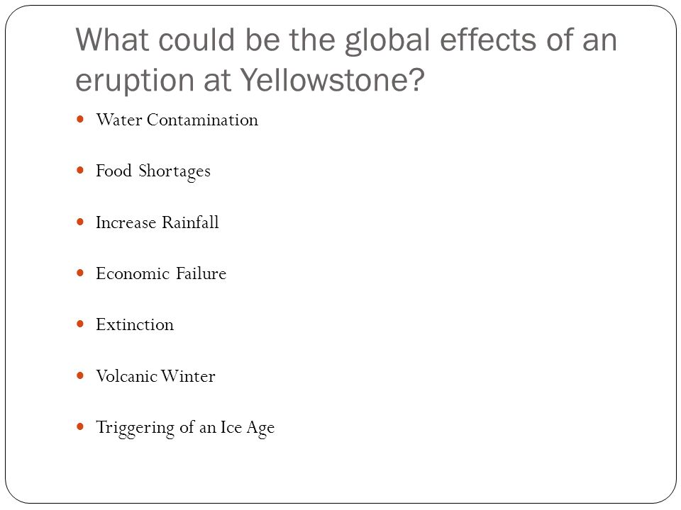 What could be the global effects of an eruption at Yellowstone.