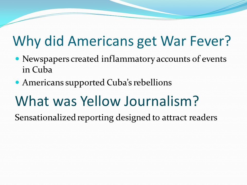 Why did Americans get War Fever.