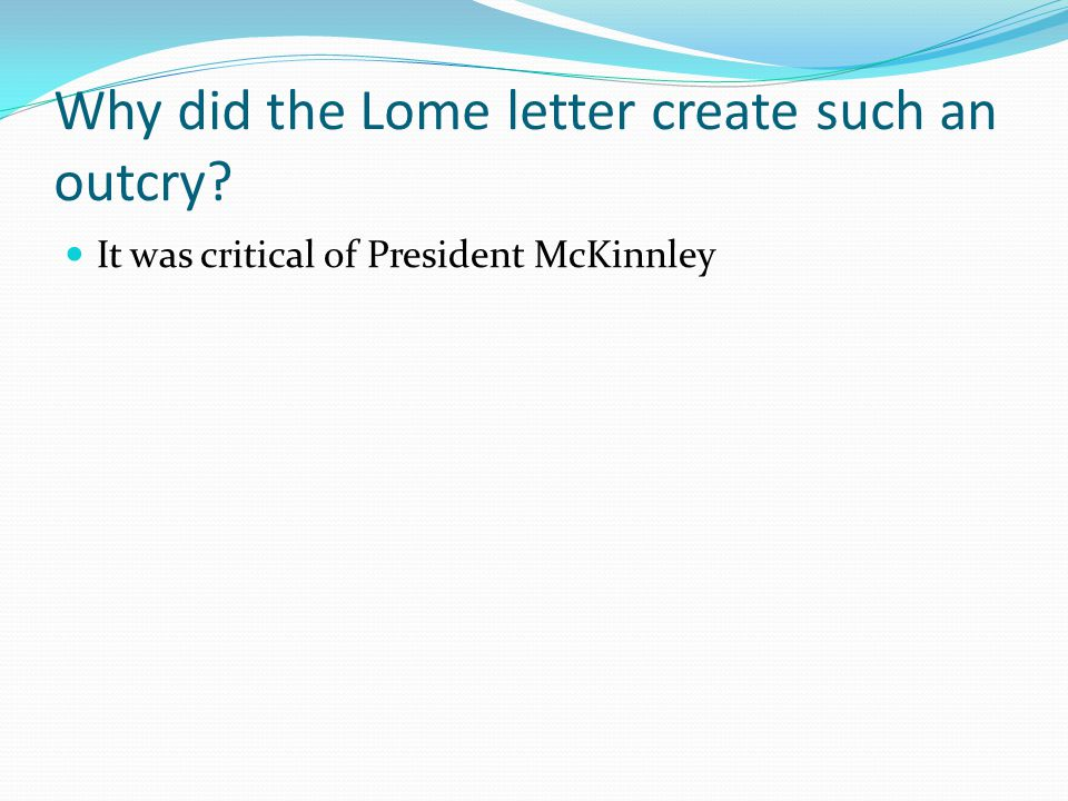 Why did the Lome letter create such an outcry It was critical of President McKinnley
