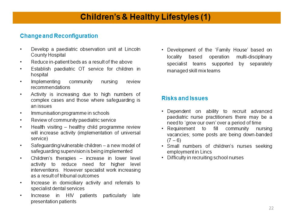 Children's & Healthy Lifestyles (1) Change and Reconfiguration Develop a paediatric observation unit at Lincoln County Hospital Reduce in-patient beds