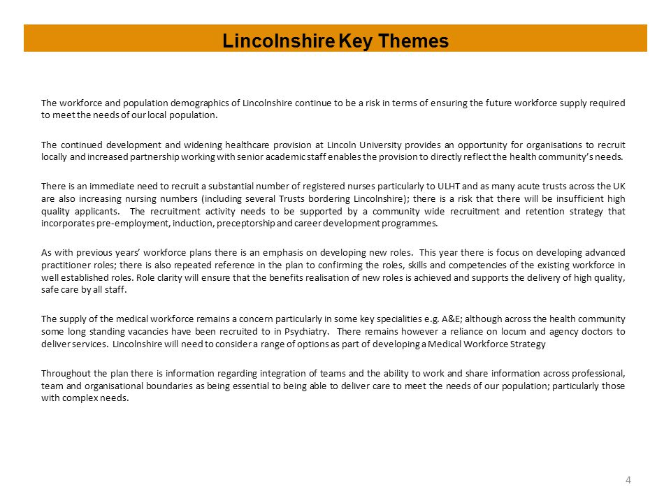 Lincolnshire Key Themes The workforce and population demographics of Lincolnshire continue to be a risk in terms of ensuring the future workforce supp