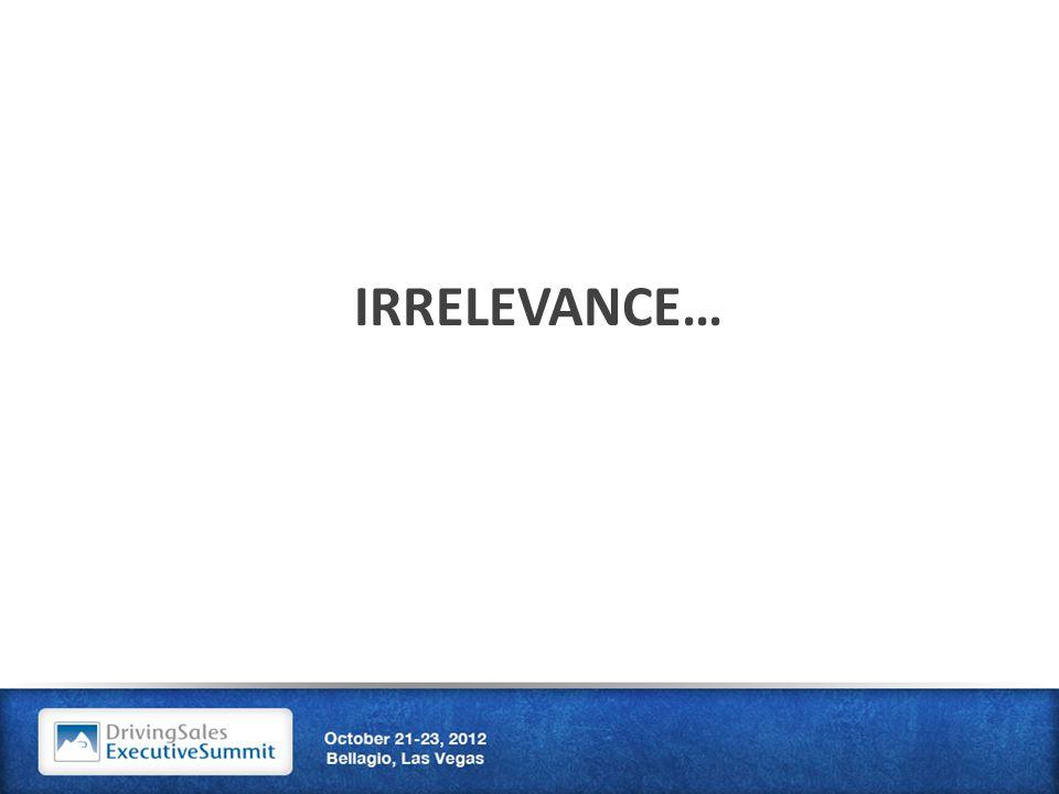 IRRELEVANCE…