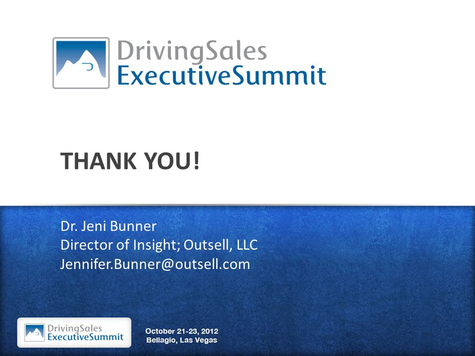 THANK YOU! Dr. Jeni Bunner Director of Insight; Outsell, LLC Jennifer.Bunner@outsell.com