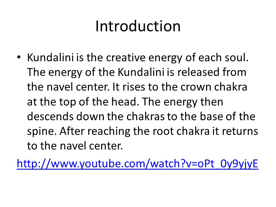 Introduction Kundalini is the creative energy of each soul.