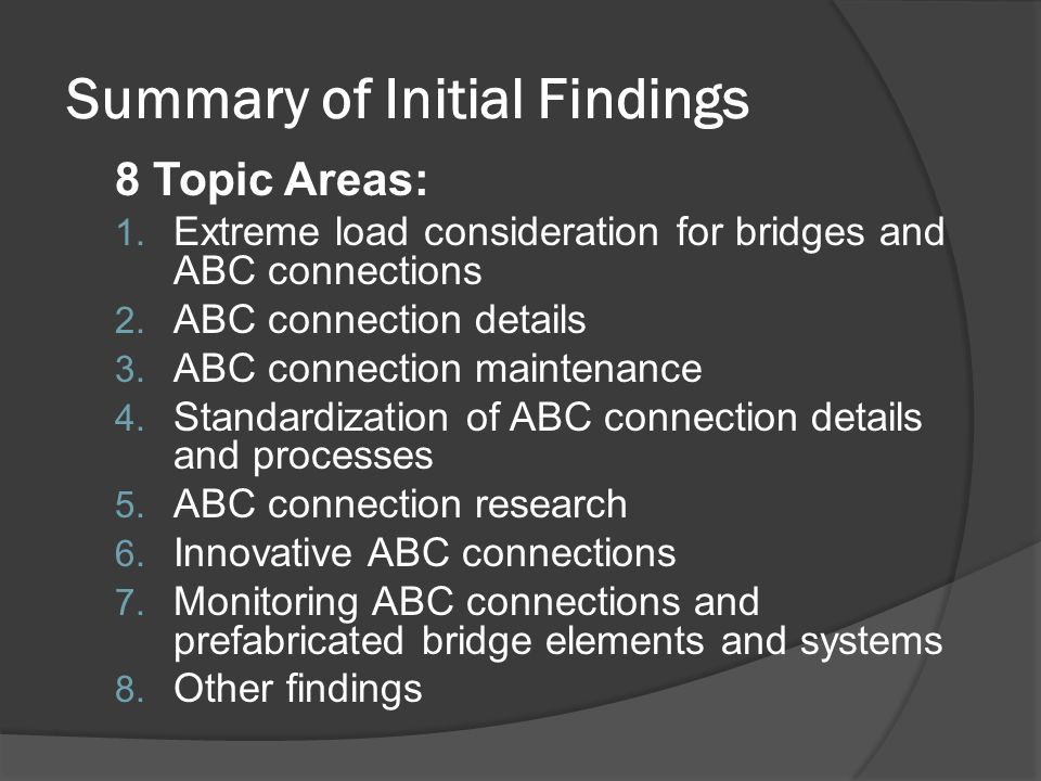 Summary of Initial Findings 8 Topic Areas: 1.
