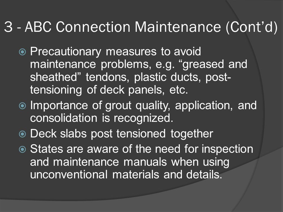 3 - ABC Connection Maintenance (Cont'd)  Precautionary measures to avoid maintenance problems, e.g.