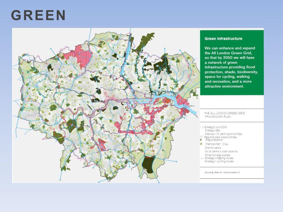 GREEN THE ALL LONDON GREEN GRID FRAMEWORK PLAN ·· Siiateg-c corridOfs Slrateg cinlls Metropc l:m park opportunlttea - Regiona 1 park opporluntties e Regionalparks e Metropolitan !)3tks Dtstricl parks loc;al parks &.